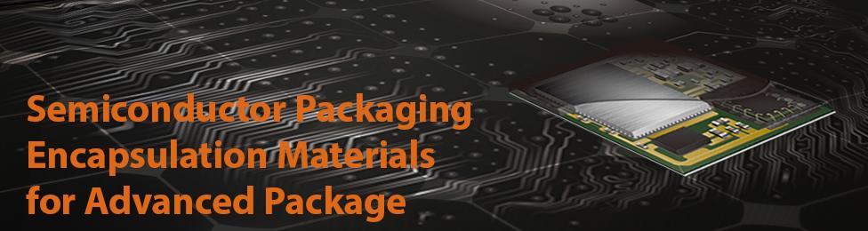 一张照片:Semiconductor Packaging Encapsulation Materials for Advanced Package