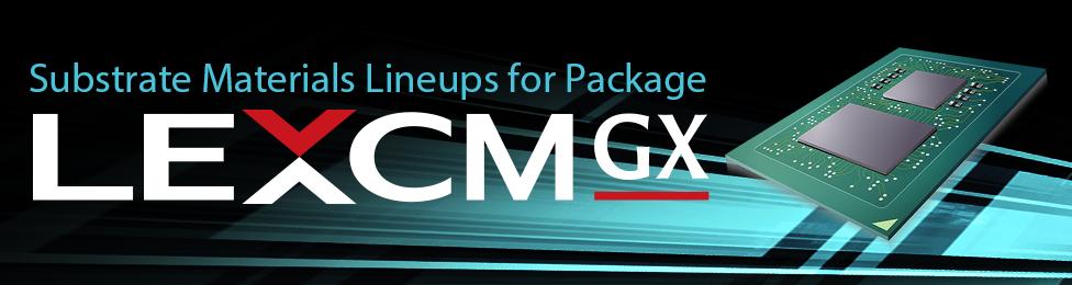 一张照片:半导体封装基板材料「LEXCM GX」系列
