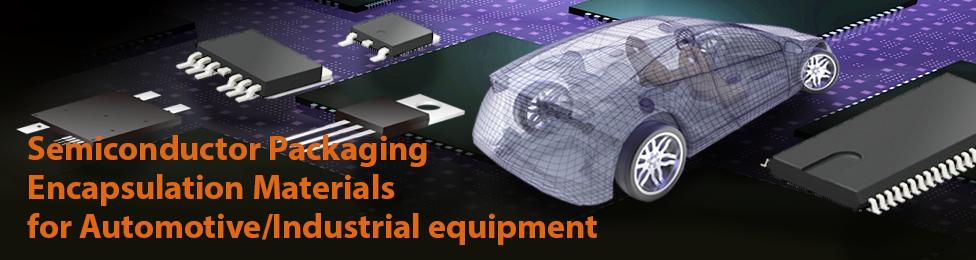 一张照片:Semiconductor Packaging Encapsulation Materials for Automotive/Industrial equipment